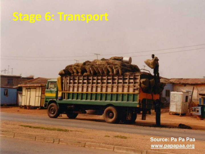 Stage 6: Transport