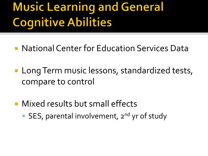 Music Learning and General Cognitive Abilities