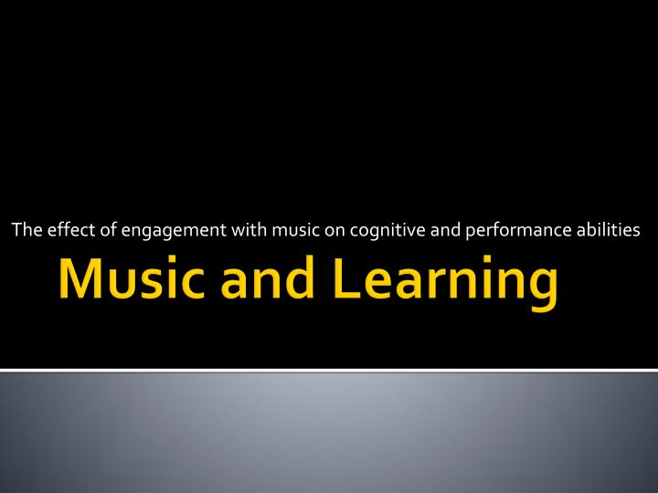 The effect of engagement with music on cognitive and performance abilities