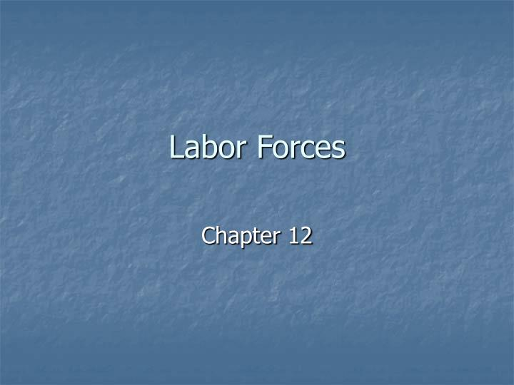 Labor forces
