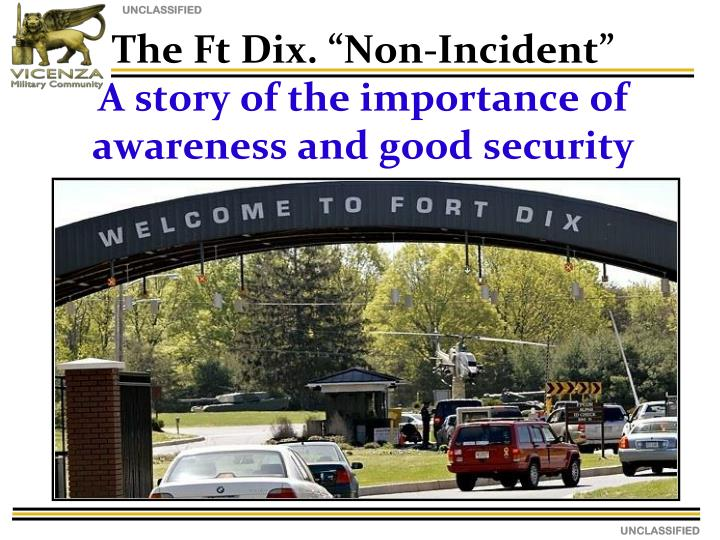 "The Ft Dix. ""Non-Incident"""