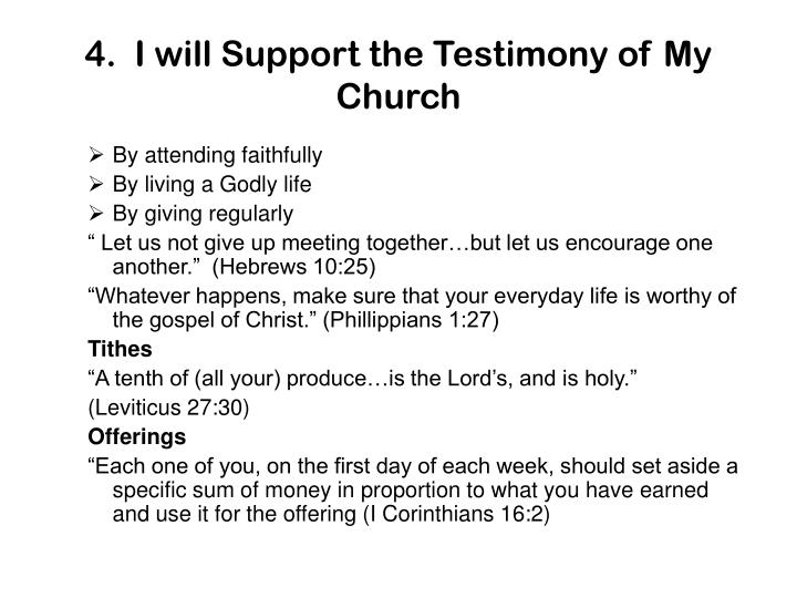 4.  I will Support the Testimony of My Church