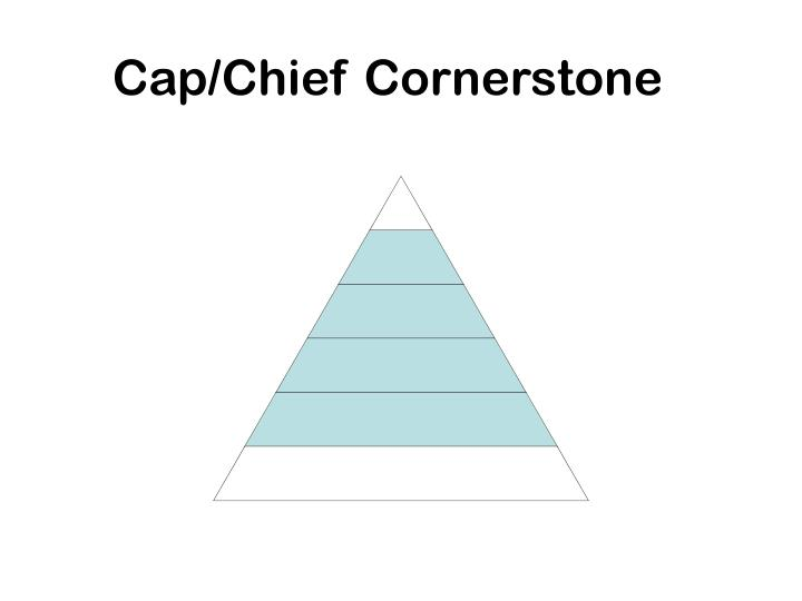 Cap/Chief Cornerstone
