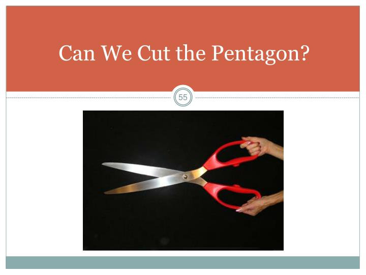 Can We Cut the Pentagon?