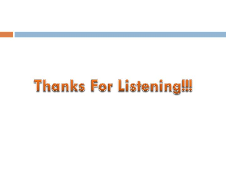 Thanks For Listening!!!