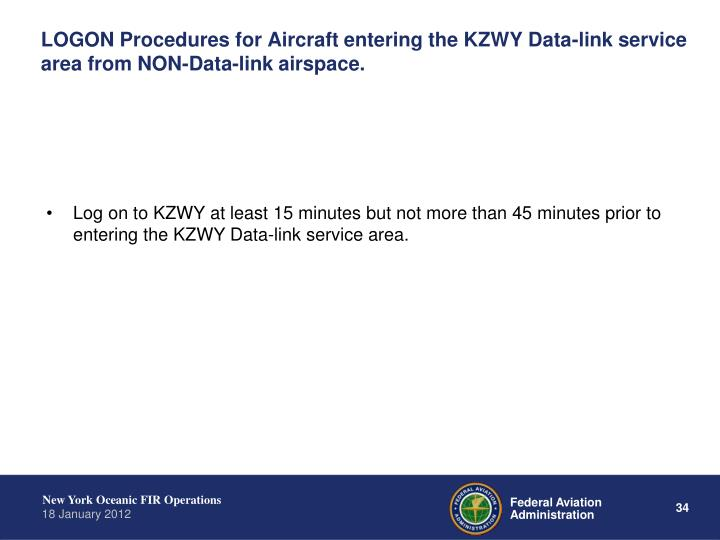 LOGON Procedures for Aircraft entering the KZWY Data-link service area from NON-Data-link airspace.
