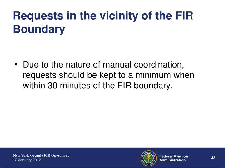 Requests in the vicinity of the FIR Boundary