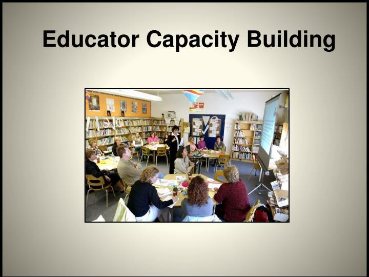 Educator Capacity Building
