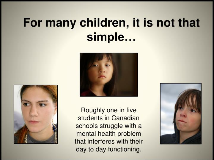 For many children, it is not that simple…