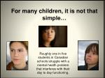 for many children it is not that simple