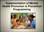 implementation of mental health promotion prevention programming