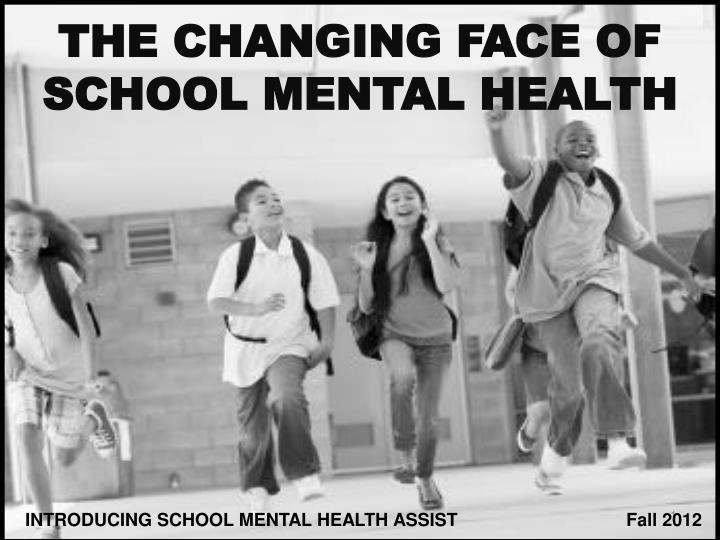 The changing face of school mental health