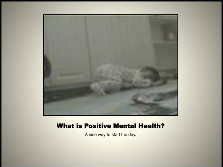 What is Positive Mental Health?