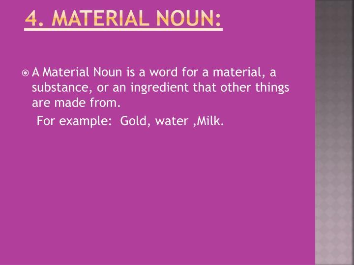 4. Material Noun: