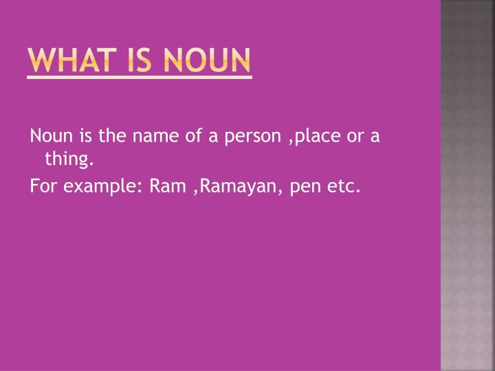 WHAT IS NOUN