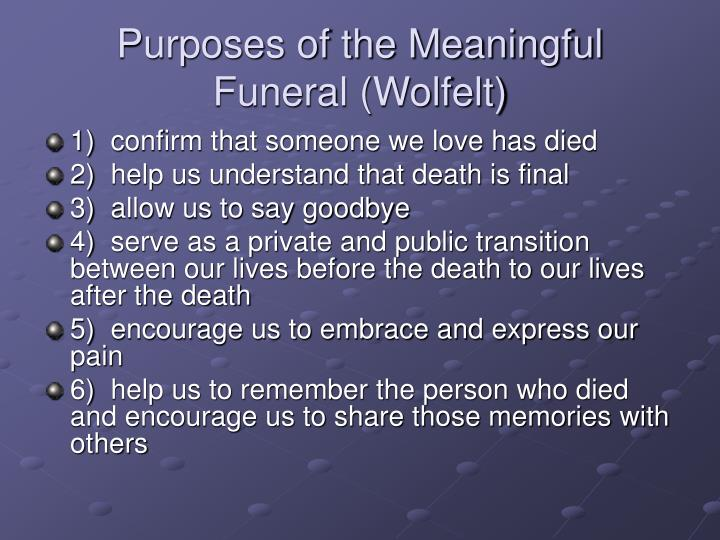 Purposes of the Meaningful Funeral (Wolfelt)
