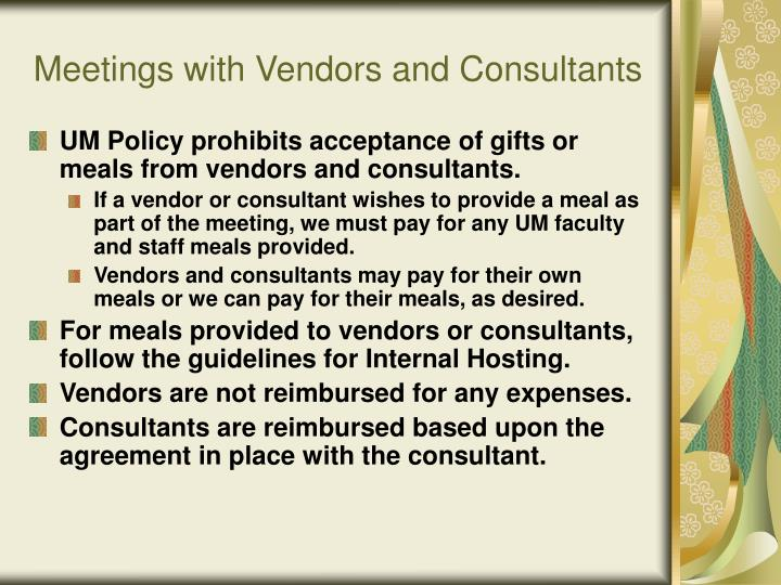Meetings with Vendors and Consultants