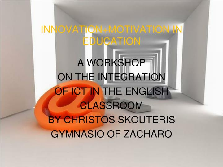 INNOVATION+MOTIVATION IN EDUCATION