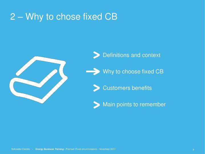 2 – Why to chose fixed CB