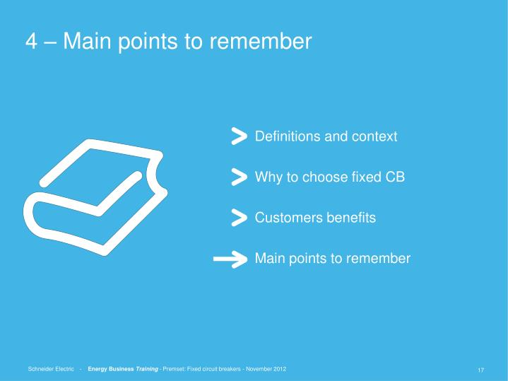 4 – Main points to remember