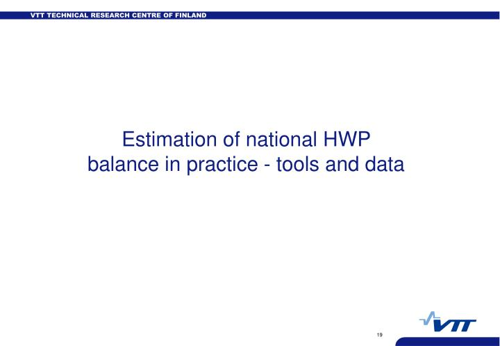 Estimation of national HWP balance in practice - tools and data