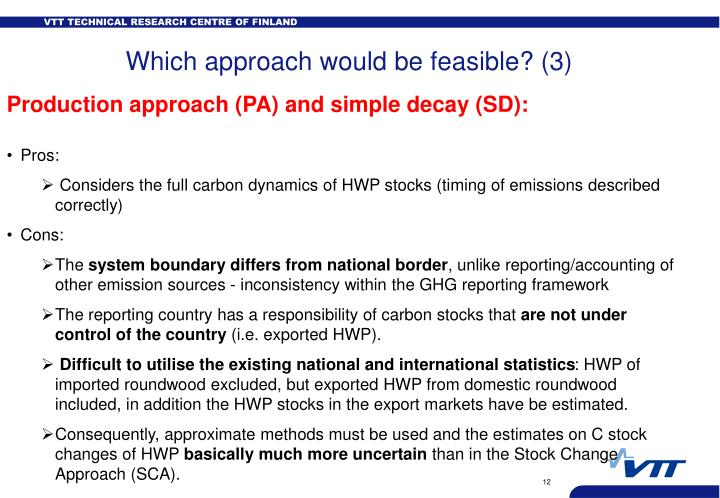 Which approach would be feasible? (3)