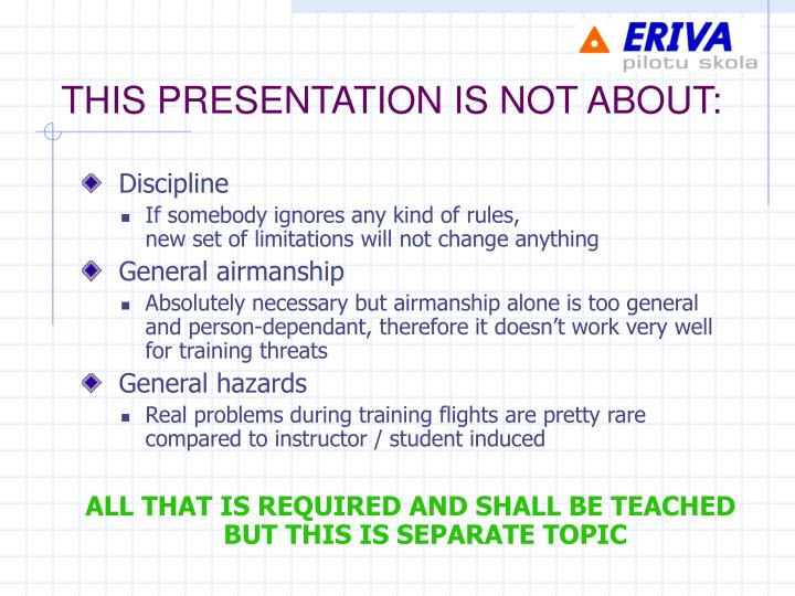 THIS PRESENTATION IS NOT ABOUT: