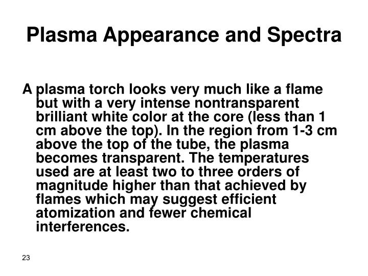 Plasma Appearance and Spectra