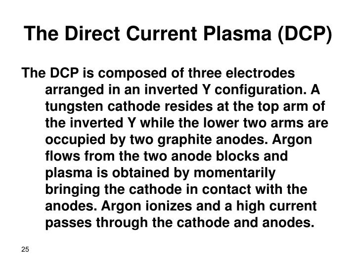 The Direct Current Plasma (DCP)