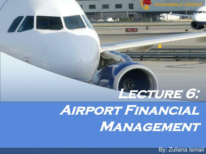 Lecture 6 airport financial management