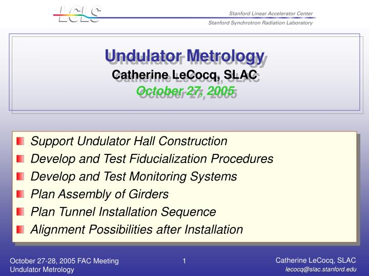 Undulator metrology catherine lecocq slac october 27 2005