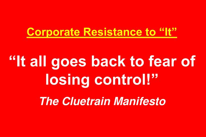 "Corporate Resistance to ""It"""