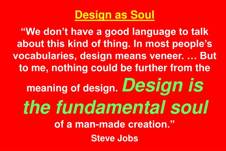 Design as Soul