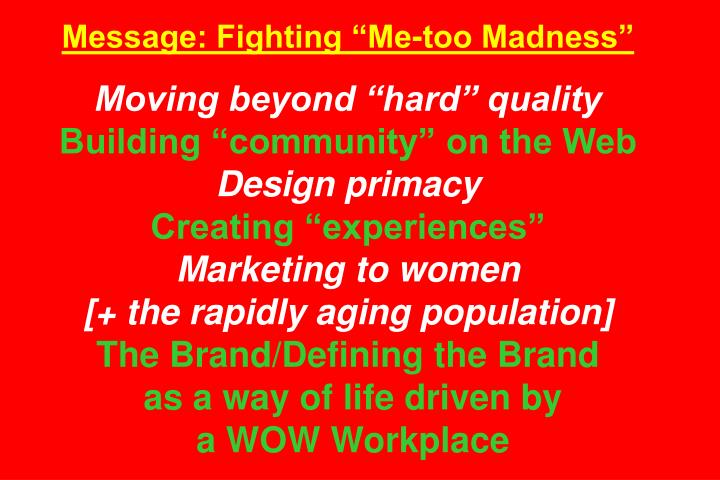 "Message: Fighting ""Me-too Madness"""