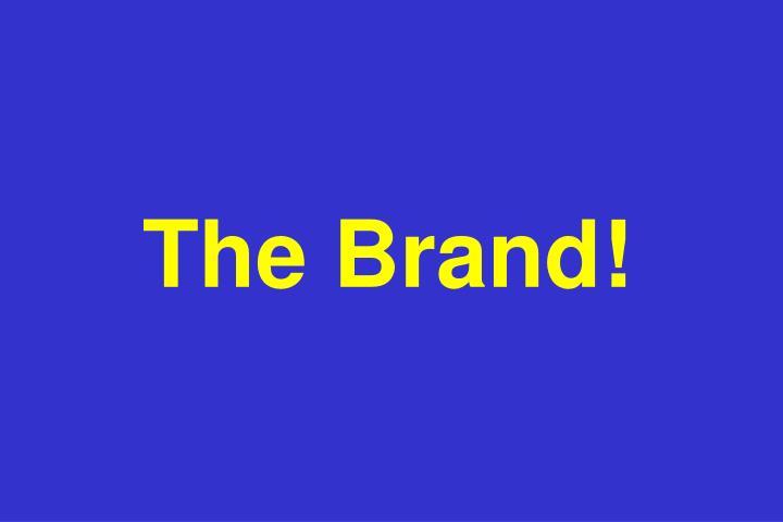 The Brand!