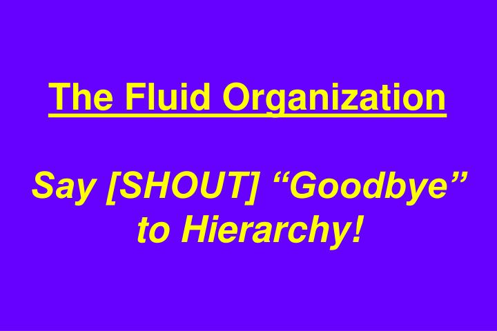 The Fluid Organization