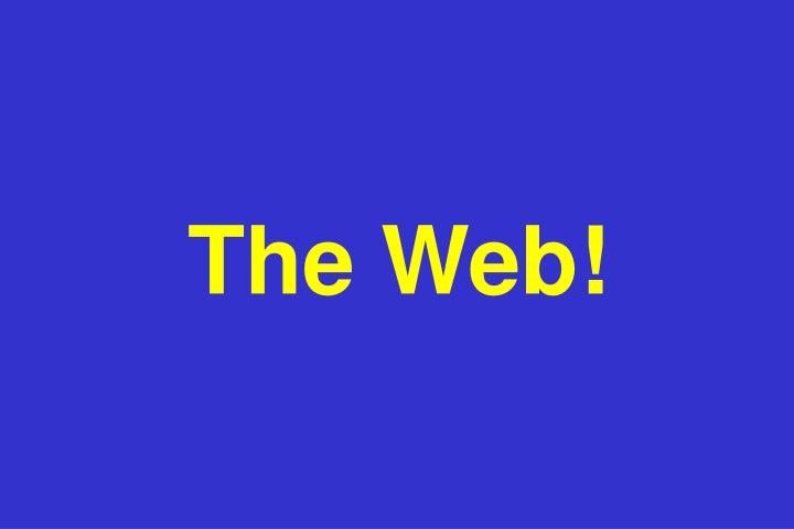The Web!