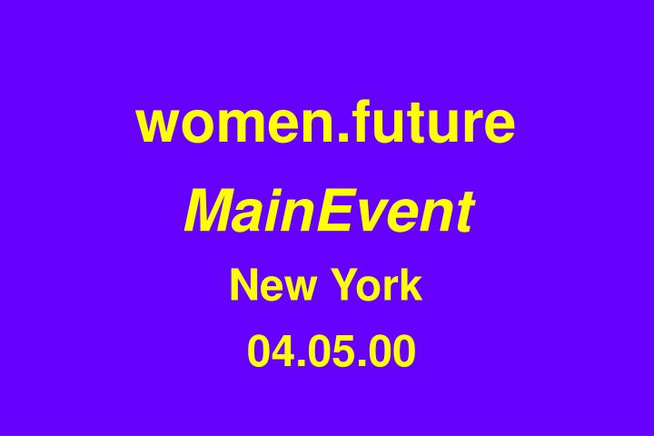 Women future mainevent new york 04 05 00