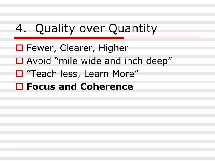 4.  Quality over Quantity