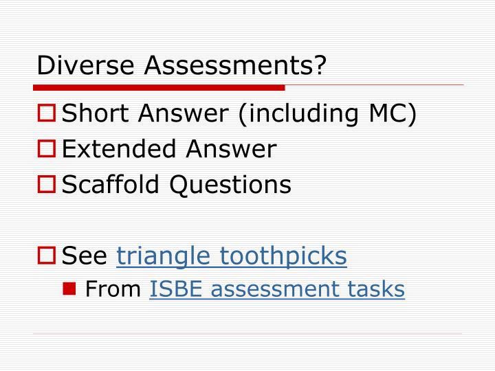 Diverse Assessments?