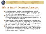 tile or stare decision summary