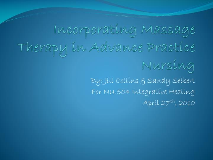 Incorporating massage therapy in advance practice nursing