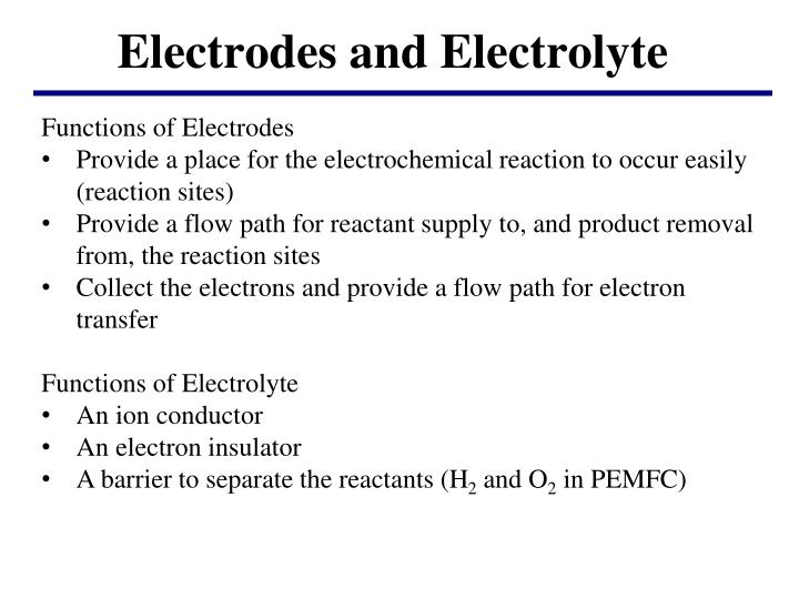 Electrodes and Electrolyte