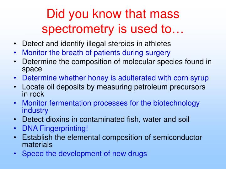 Did you know that mass spectrometry is used to…