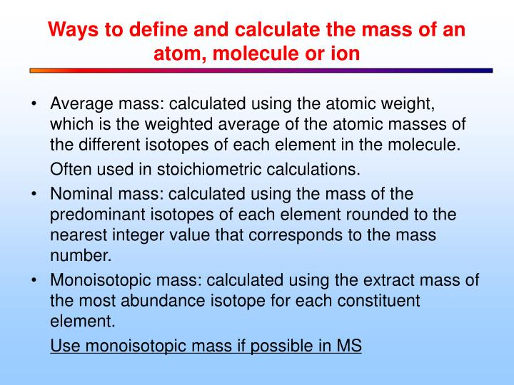 Ways to define and calculate the mass of an atom, molecule or ion