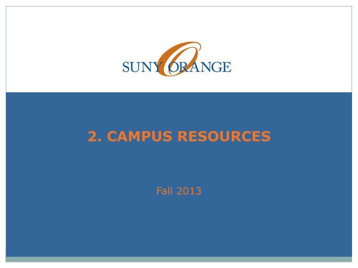2. CAMPUS RESOURCES