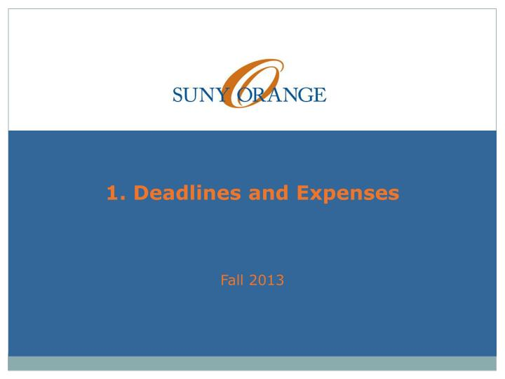 1. Deadlines and Expenses