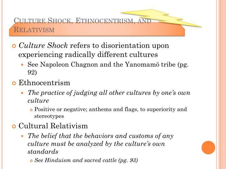 Culture Shock, Ethnocentrism, and Relativism
