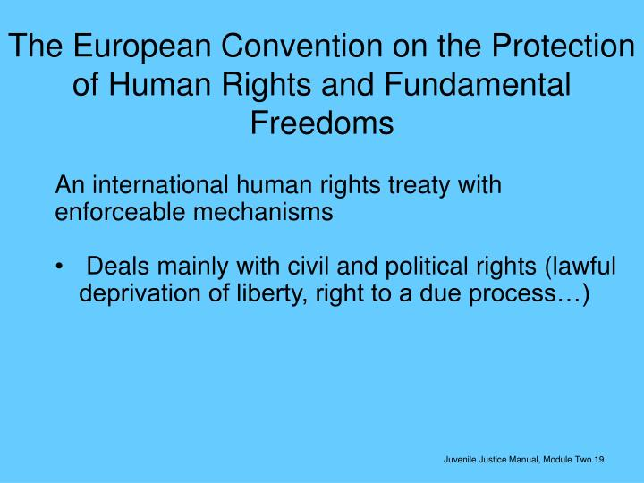 The European Convention on the Protection of Human Rights and Fundamental Freedoms