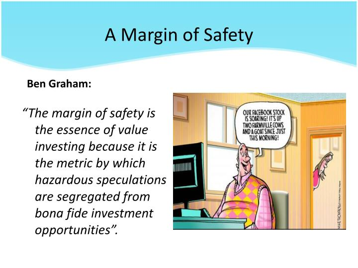 A Margin of Safety